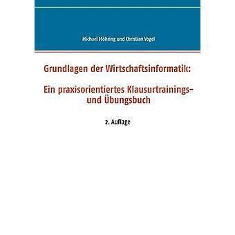 Grundlagen der Wirtschaftsinformatik Ein Praxisorientiertes Klausurtrainings Und Bungsbuch von Mhring & Michael