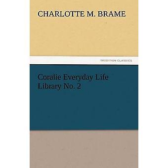 Coralie Alltag leben Bibliothek Nr. 2 durch Brame & Charlotte M.