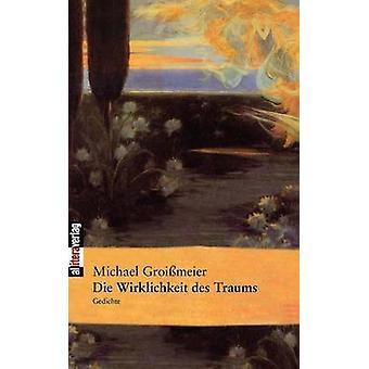 Die Wirklichkeit des Traums by Groimeier & Michael