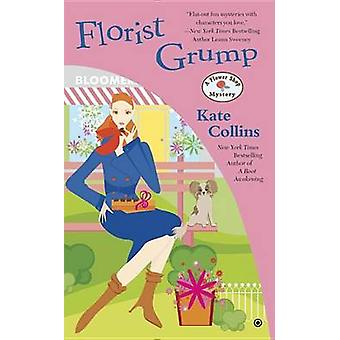 Florist Grump by Kate Collins - 9780451473431 Book