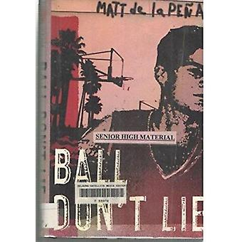 Ball Don't Lie by Matt De La Pena - Matt De La Peena - 9780756972769