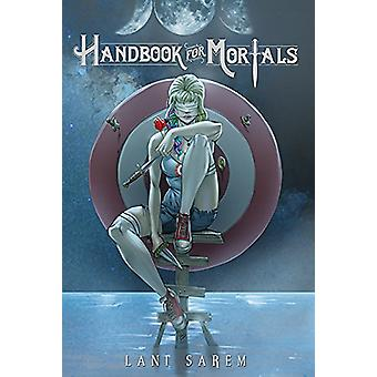 Handbook for Mortals - Book One of the Series by Lani Sarem - 97815456