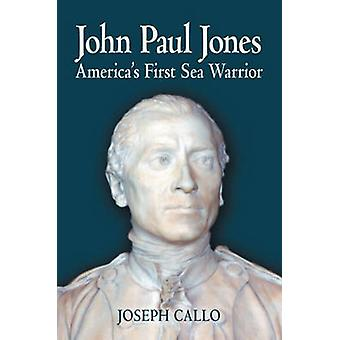 John Paul Jones - America's First Sea Warrior (annotated edition) by J