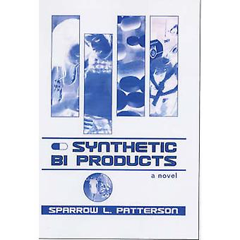 Synthetic Bi Products by Sparrow L. Patterson - 9781888451184 Book