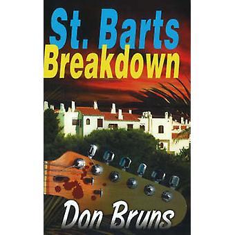 St. Barts Breakdown - A Mick Sever Mystery by Don Bruns - 978193351512
