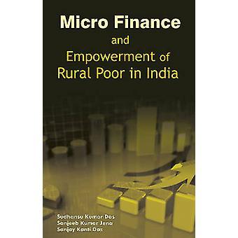 Micro Finance & Empowerment of Rural Poor in India by Sudhanshu Kumar