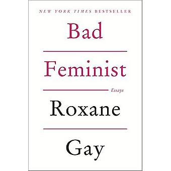 Bad Feminist by Roxane Gay - 9780062282712 Book