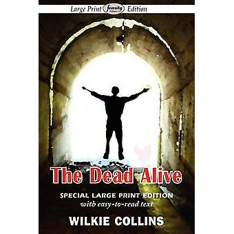 The Dead Alive Large Print Edition by Collins & Wilkie