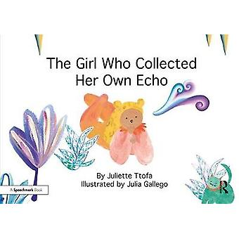 Girl Who Collected Her Own Echo by Juliette Ttofa