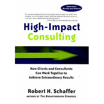 High-impact Consulting - How Clients and Consultants Can Work Together