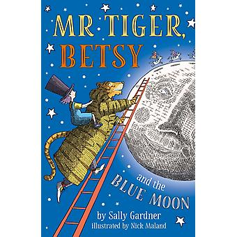 Mr Tiger Betsy and the Blue Moon by Sally Gardener