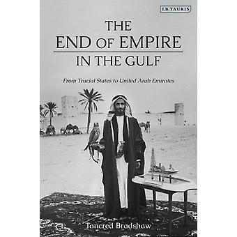 Einde van het rijk in de Golf door Tancred Bradshaw