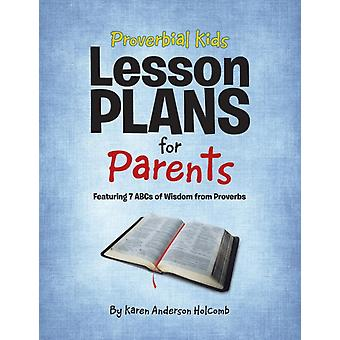 Proverbial Kids Lesson Plans for Parents by Anderson Holcomb