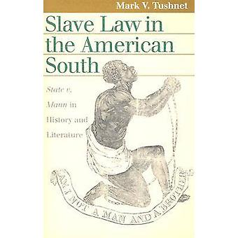 Slave Law in the American South -  -State v. Mann - in History and Liter