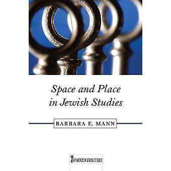 Space and Place in Jewish Studies door Barbara Mann