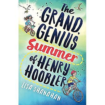 De Grand - Genius zomer van Henry Hoobler door Lisa Shanahan - 9781760