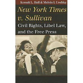 New York Times v. Sullivan - Civil Rights - Libel Law - and the Free P