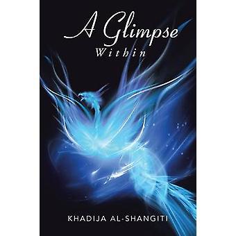 A Glimpse Within by AlShangiti & Khadija