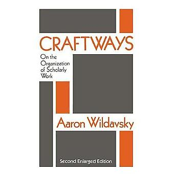Craftways On the Organization of Scholarly Work by Wildavsky & Aaron