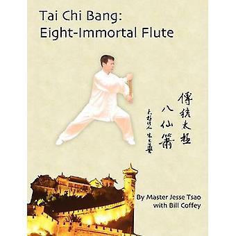 Tai Chi Bang EightImmortal Flute by Tsao & Jesse