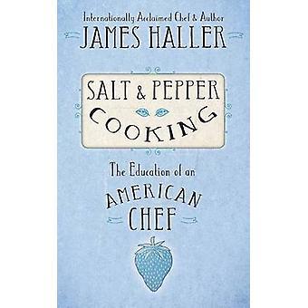 Salt  Pepper Cooking by Haller & James