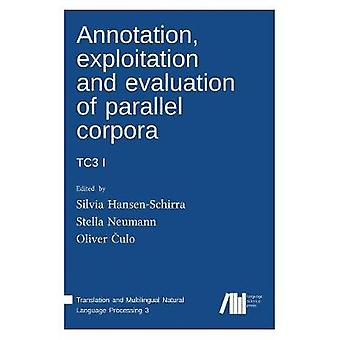 Annotation exploitation and evaluation of parallel corpora TC3 1 by HansenSchirra & Silvia