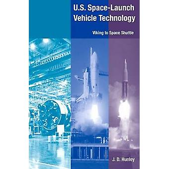 U.S. Space-launch Vehicle Technology - Viking to Space Shuttle by J. D