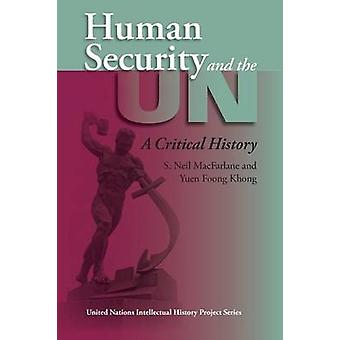 Human Security and the UN A Critical History by MacFarlane & S. Neil