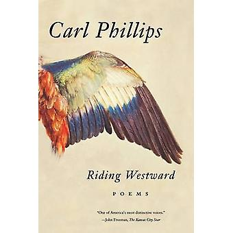 Riding Westward Poems by Phillips & Carl