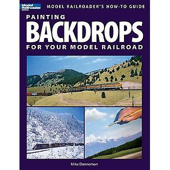 Painting Backdrops for Your Model Railroad by Danneman & Mike