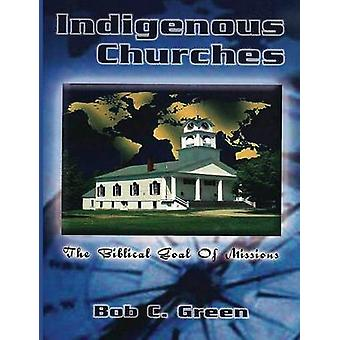 Indigenous Churches by Green & Bob C.