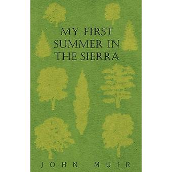 My First Summer in the Sierra by Muir & John