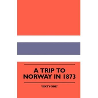 A Trip To Norway In 1873 by SixtyOne