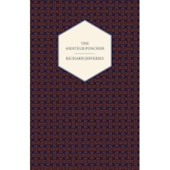 The Amateur Poacher by Jefferies & Richard