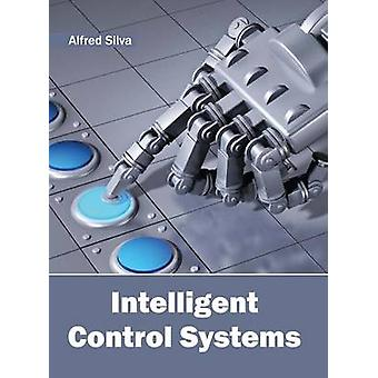Intelligent Control Systems by Silva & Alfred