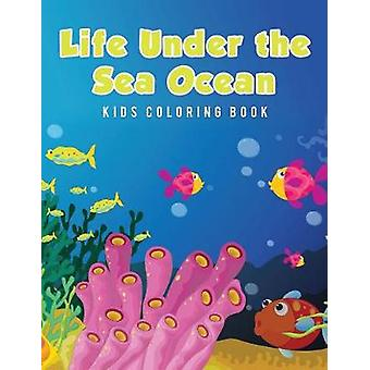 Life Under the Sea Ocean Kids Coloring Book by Scholar & Young
