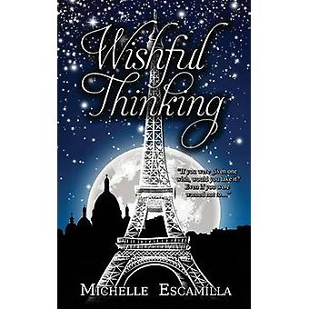 Wishful Thinking by Escamilla & Michelle