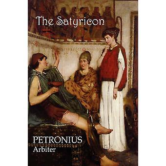 The Satyricon by Petronius Arbiter &