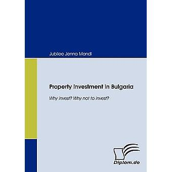 Property Investment in Bulgaria. Why invest Why not to invest by Mandl & Jubilee Jenna