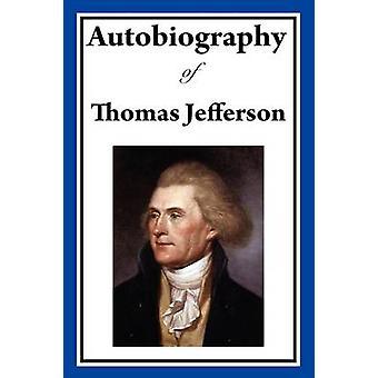 Autobiografia di Thomas Jefferson di Jefferson & Thomas