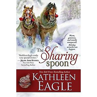 The Sharing Spoon by Eagle & Kathleen
