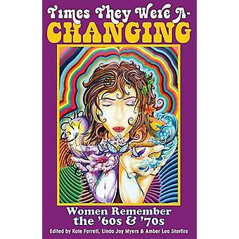 Times They Were AChanging Women Remember the 60s  70s by Farrell & Kate