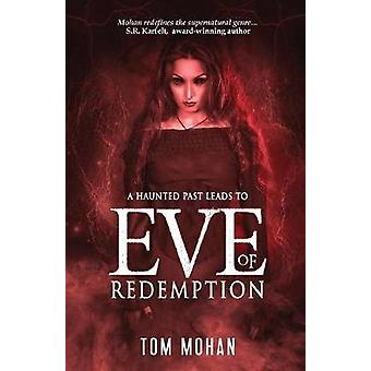 Eve of Redemption by Mohan & Tom