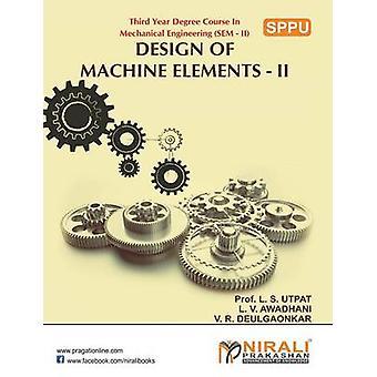 DESIGN OF MACHINE ELEMENTS II by AWADHANI & L V
