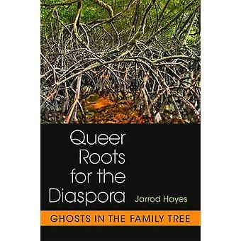 Queer rötter för diasporan - spöken i släktträd av Jarrod Hay