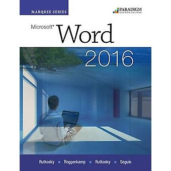Marquee Series - Microsoft Word 2016 - Text by Nita Rutkosky - Denise S