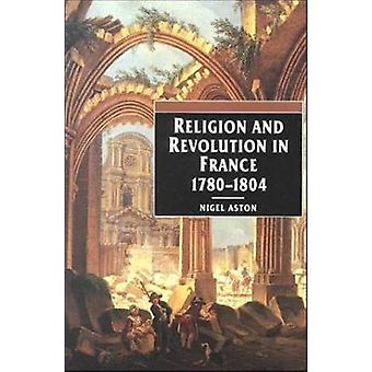 Religion and Revolution in France - 1780-1804 by Nigel Aston - 978081