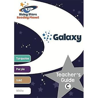 Reading Planet Galaxy Teacher's Guide C (Turquoise - White) by Nina F