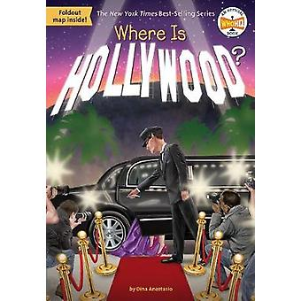 Where Is Hollywood? by Dina Anastasio - 9781524786441 Book