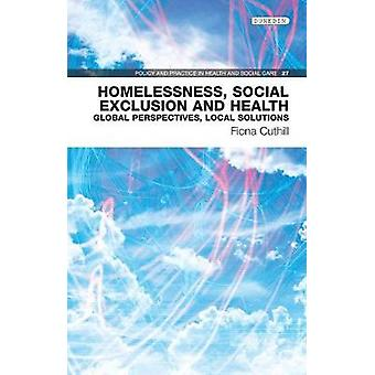 Homelessness - Social Exclusion and Health - Global perspectives - loc